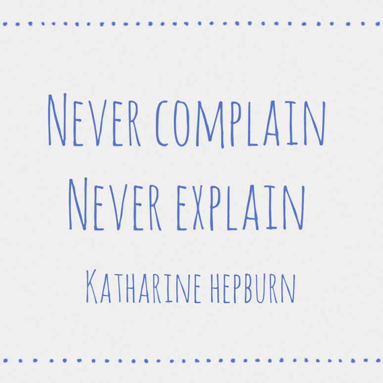 Never Complain - Thought of the Day - This and That Blog