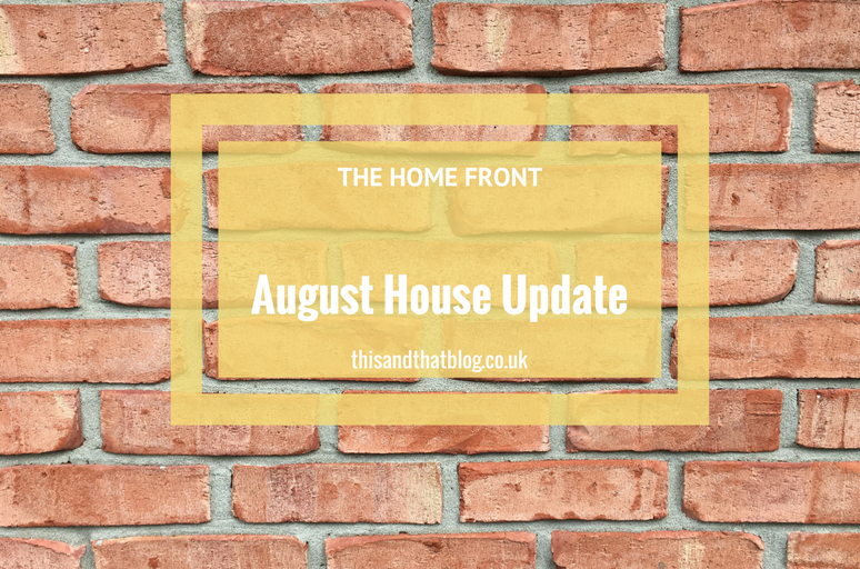 August House Update - The Home Front - This and That Blog