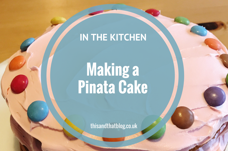 Making a Pinata Cake - In the Kitchen - This and That Blog