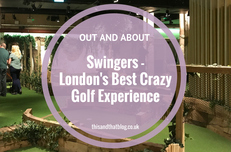 London's Best Crazy Golf Experience - Out and About - This and That Blog