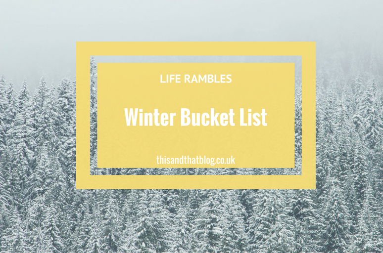 Winter Bucket List - Life Rambles - This and That Blog