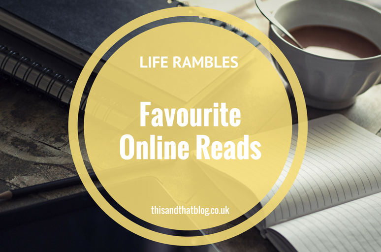 Life Rambles - Favourite Online Reads - This and That Blog
