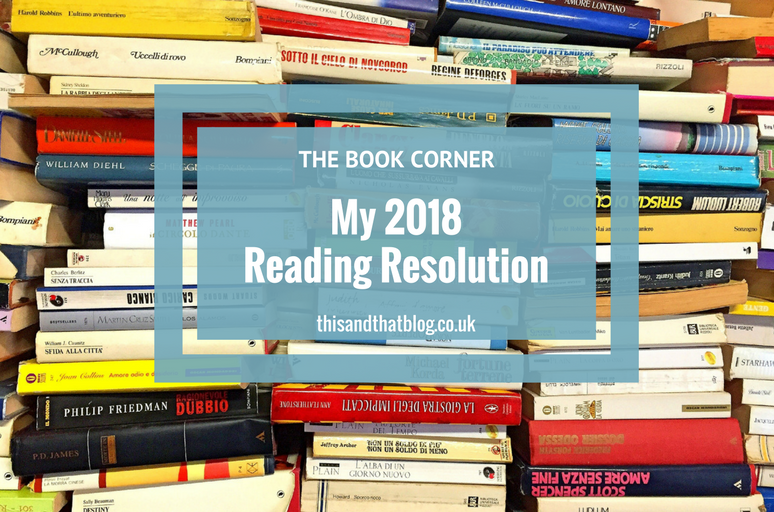 My 2018 Reading Resolution - The Book Corner - This and That Blog