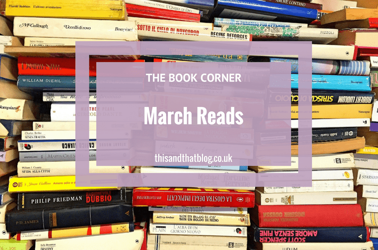 March Reads - The Book Corner - This and That Blog