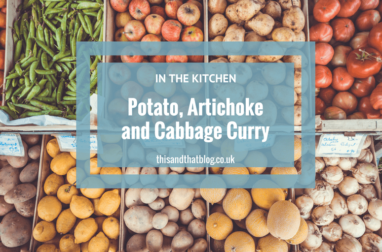 Potato Artichoke Cabbage Curry - In the Kitchen - This and That Blog