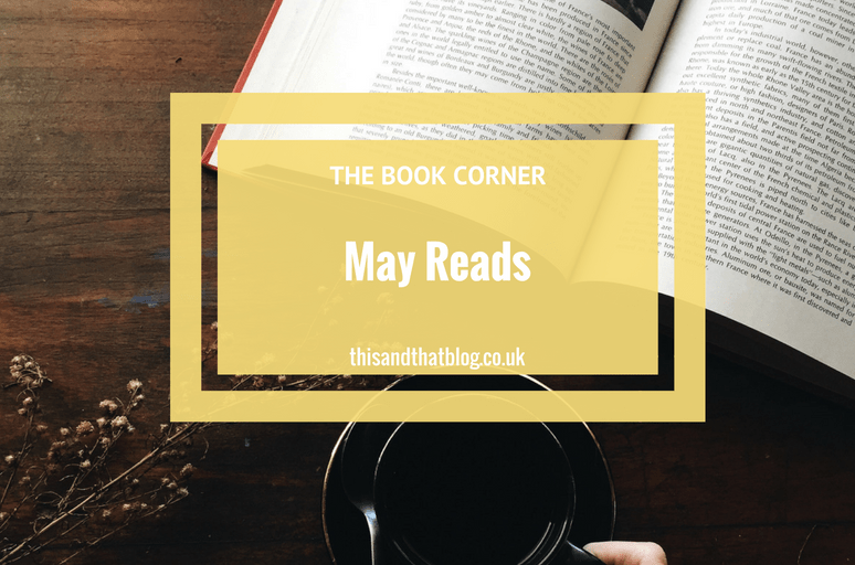 May Reads - The Book Corner - This and That Blog