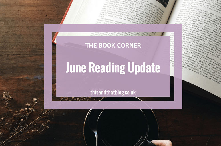June Reading Update - The Book Corner - This and That Blog